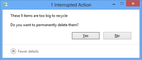 The Files Are Too Large To Recycle - Permanently Delete Them